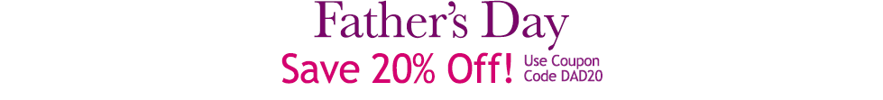 Father's Day - Save 20% Off!